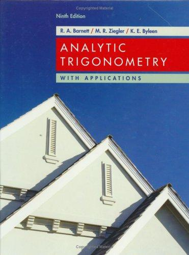 Analytic trigonometry with applications by Raymond A. Barnett