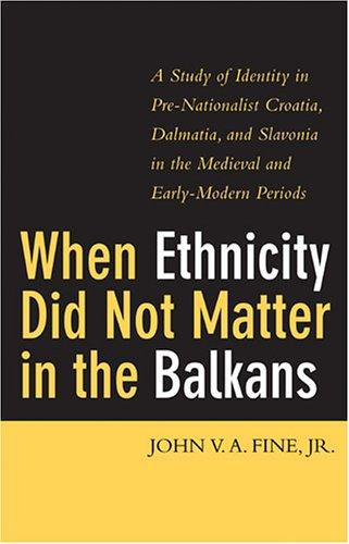 Download When Ethnicity Did Not Matter in the Balkans