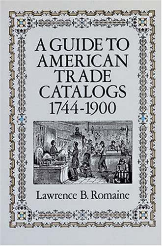 Download A guide to American trade catalogs, 1744-1900