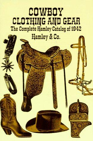 Image for Cowboy Clothing and Gear: The Complete Hamley Catalog of 1942