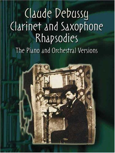 Clarinet and Saxophone Rhapsodies by Claude Debussy