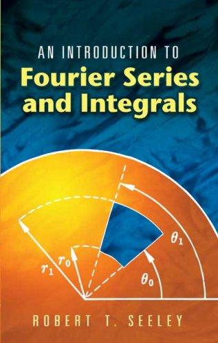 Download An Introduction to Fourier Series and Integrals