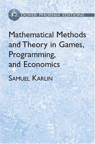Download Mathematical methods and theory in games, programming, and economics