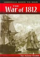 The War of 1812 by Anne M. Todd