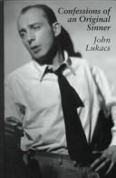Confessions of an original sinner by John Lukacs