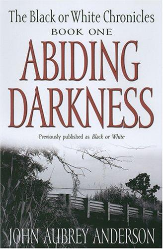 Abiding Darkness (The Black or White Chronicles #1)