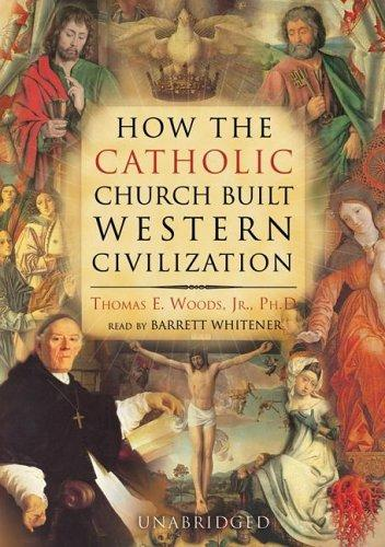 Download How the Catholic Church Built Western Civilization