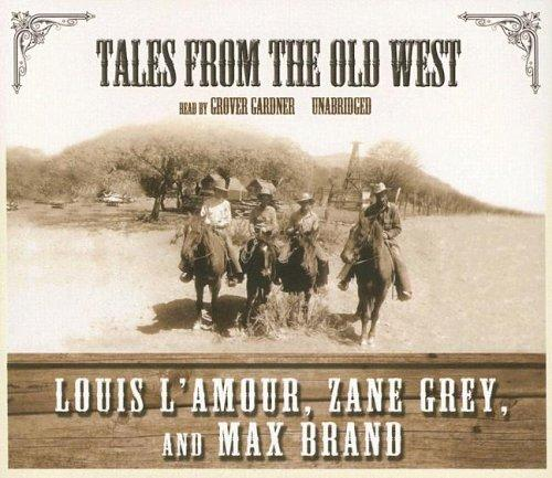 Tales from the Old West UNABRIDGED