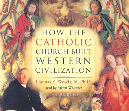 Download How the Catholic Church Built Western Civilization UNABRIDGED