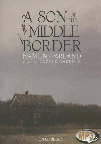 A Son of the Middle Border (Library Edition)