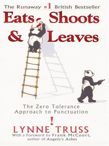 Eats, shoots & leaves by Lynne Truss