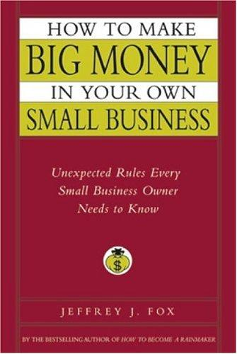 Download How to Make Big Money in Your Own Small Business