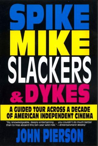 Spike, Mike, slackers & dykes