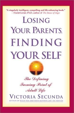 Losing Your Parents, Finding Yourself
