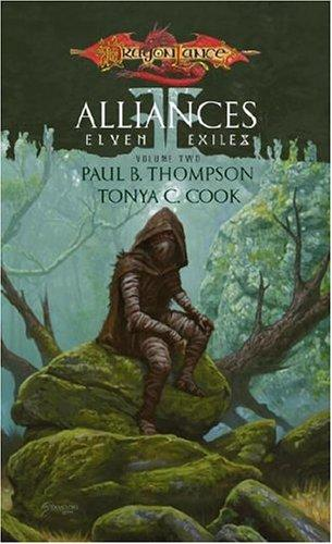Alliances (Dragonlance: Elven Exiles, Vol. 2) by Paul B. Thompson, Tonya C. Cook