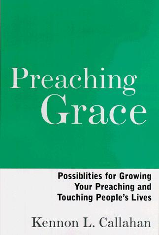 Preaching grace by Kennon L. Callahan