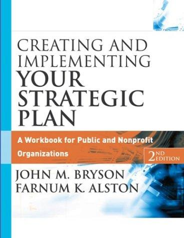 Image for Creating and Implementing Your Strategic Plan: A Workbook for Public and Nonprofit Organizations, 2nd Edition