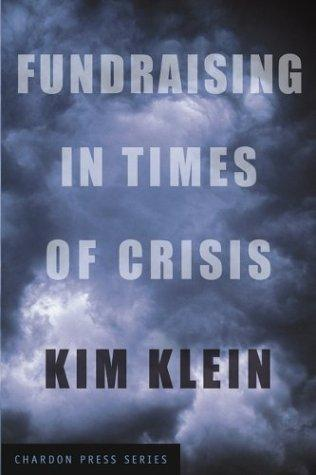Fundraising in Times of Crisis (Kim Klein's Chardon Press)