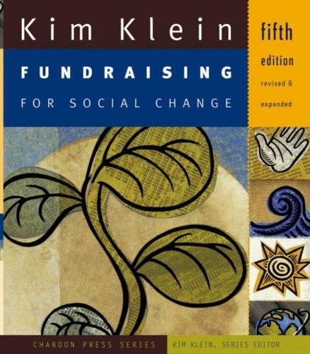 Download Fundraising for Social Change (Kim Klein's Chardon Press)