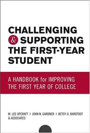 Challenging and Supporting the First-Year Student: A Handbook for Improving t...
