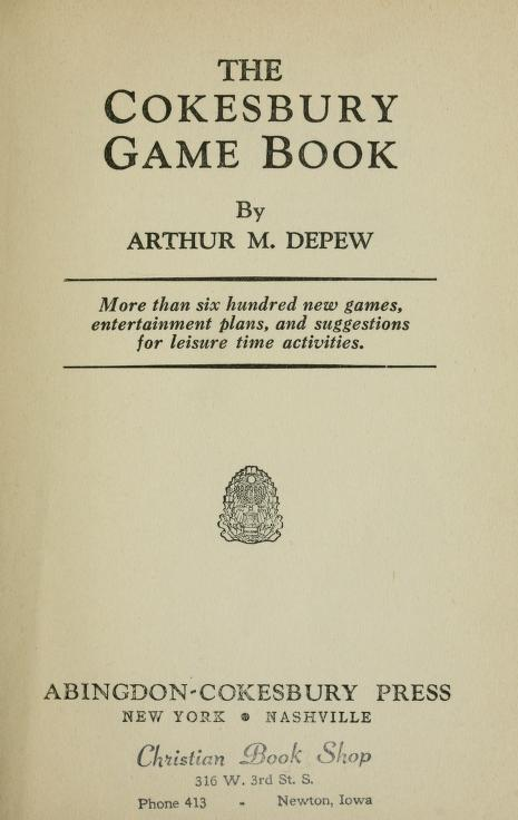 The Cokesbury game book by Arthur M. Depew