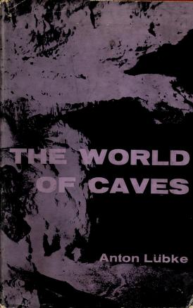 Cover of: The world of caves. | Anton Lubke