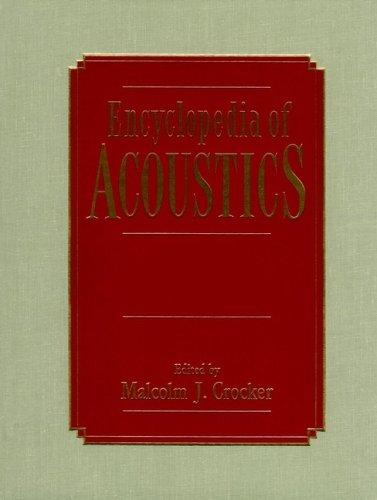 Encyclopedia of acoustics by Malcolm J. Crocker, editor-in-chief.
