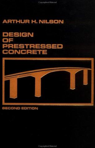 Design of prestressed concrete by Arthur H. Nilson