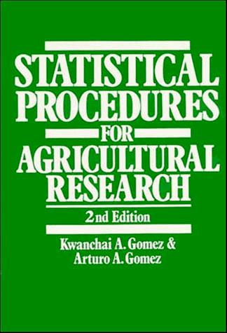Statistical procedures for agricultural research by Kwanchai A. Gomez