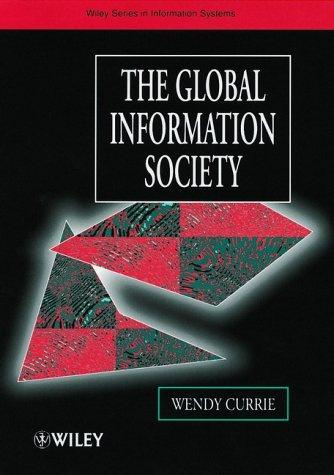 The Global Information Society by Wendy Currie