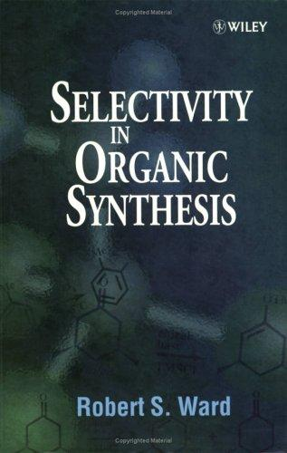 Selectivity in organic synthesis by Ward, Robert S.