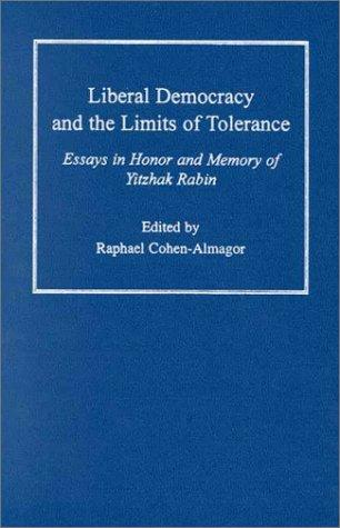 Liberal Democracy and the Limits of Tolerance by Raphael Cohen-Almagor