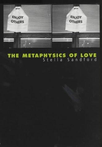 The Metaphysics of Love by Stella Sandford