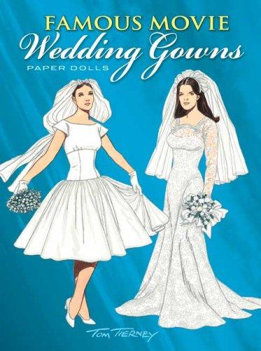 Famous Movie Wedding Gowns Paper Dolls by Tom Tierney