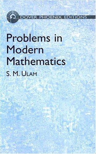 Problems in modern mathematics by Stanislaw M. Ulam