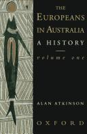 The Europeans in Australia: A History Volume Two by Alan Atkinson