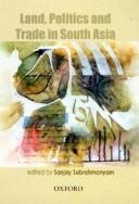 Land, Politics and Trade in South Asia, 18th to 20th Centuries by Sanjay Subrahmanyam