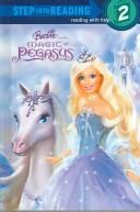 Barbie and the Magic of Pegasus by Random House
