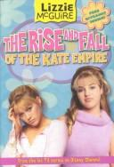 The Rise and Fall of the Kate Empire (Lizzie McGuire #4) by Kirsten Larsen