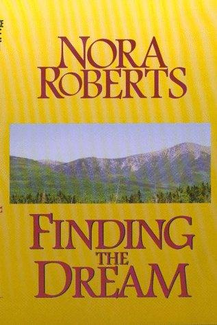 Finding the dream by Nora Roberts.