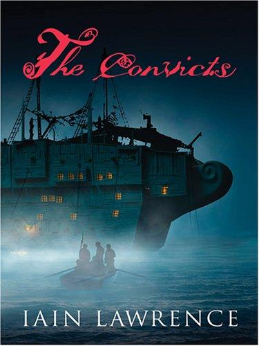 The Convicts by Iain Lawrence