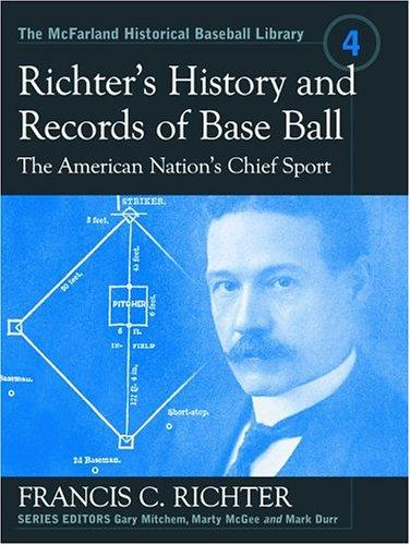 Richter's history and records of base ball by Francis C. Richter