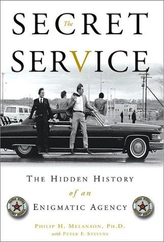 The Secret Service by Philip H. Melanson, Peter F. Stevens