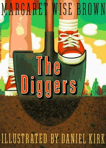Diggers, The by Margaret Wise Brown