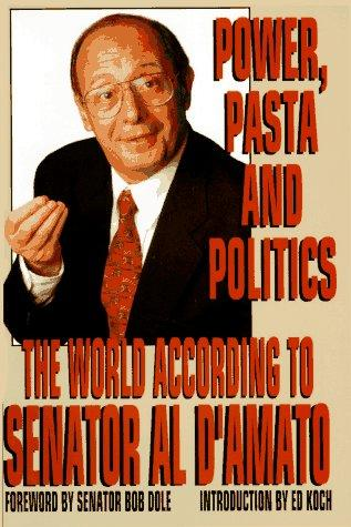 Power, Pasta & Politics by Alfonse D'Amato