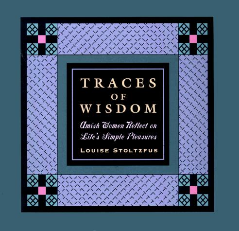 Traces of wisdom by Louise Stoltzfus