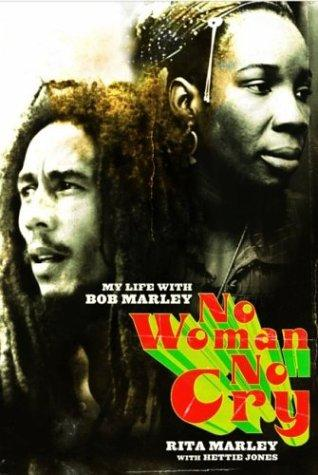 NO WOMAN NO CRY by Rita Marley