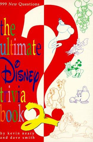 The ultimate Disney trivia book 2 by Kevin F. Neary