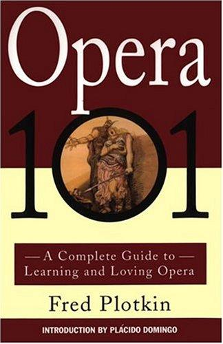 Opera 101 by Fred Plotkin