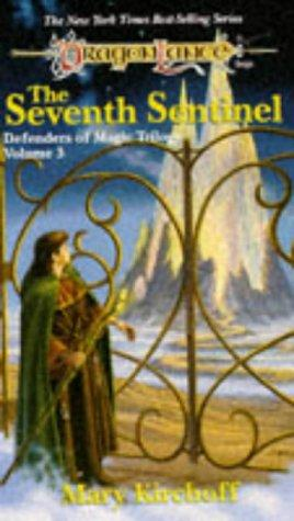 The Seventh Sentinel (Dragonlance Defenders of Magic, Vol. 3) by Mary Kirchoff